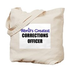 Worlds Greatest CORRECTIONS OFFICER Tote Bag