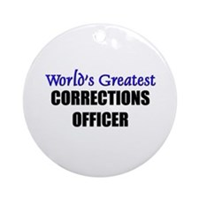 Worlds Greatest CORRECTIONS OFFICER Ornament (Roun