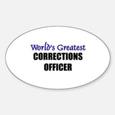 Worlds Greatest CORRECTIONS OFFICER Oval Decal