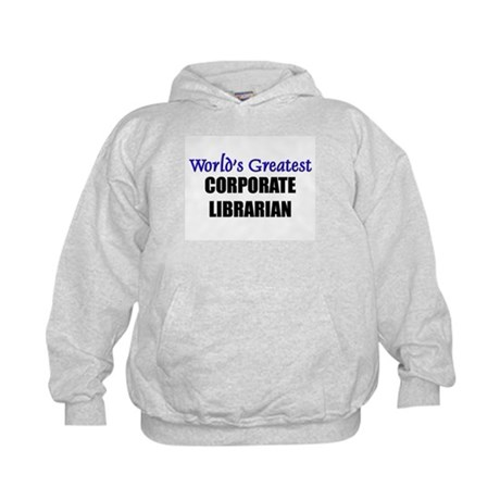 Worlds Greatest CORPORATE LIBRARIAN Kids Hoodie