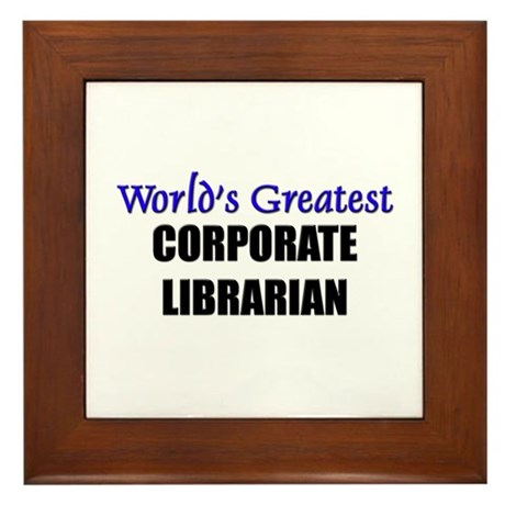 Worlds Greatest CORPORATE LIBRARIAN Framed Tile