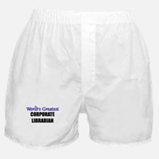 Worlds Greatest CORPORATE LIBRARIAN Boxer Shorts