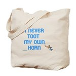 I Never Toot My Own Horn Tote Bag
