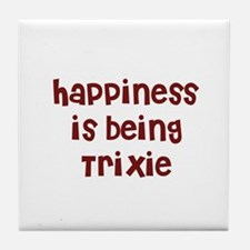 happiness is being Trixie Tile Coaster