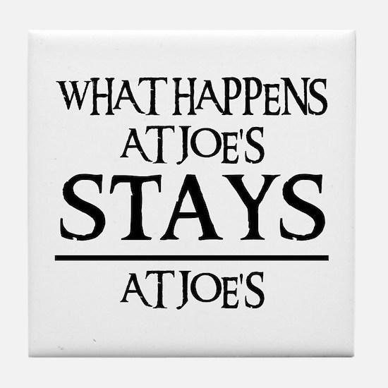 STAYS AT JOE'S Tile Coaster