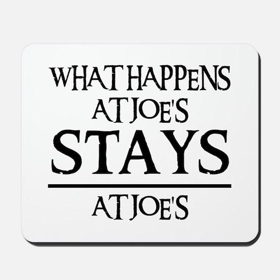STAYS AT JOE'S Mousepad