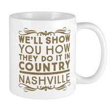 Nashville How We Do It In Country Mugs