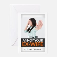 How To Annoy Your Ex-Wife Greeting Cards