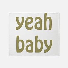 yeah baby Throw Blanket