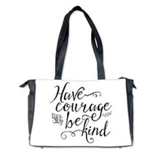 Have Courage and Be Kind Diaper Bag