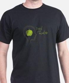 Feed Your Mind T-Shirt