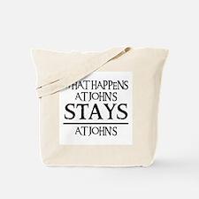 STAYS AT JOHN'S Tote Bag