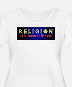 Religion is a Mental Illness T-Shirt
