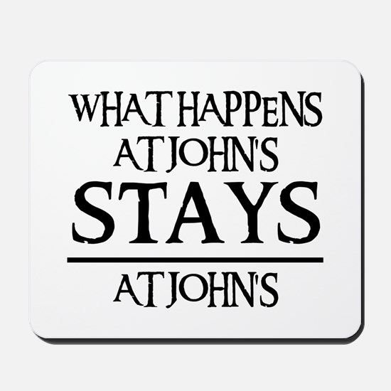 STAYS AT JOHN'S Mousepad