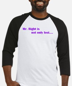 Mr. Right..... Baseball Jersey