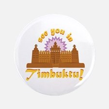 In Timbuktu! Button