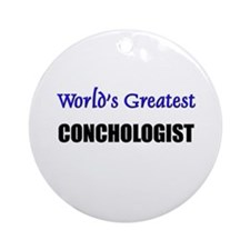 Worlds Greatest CONCHOLOGIST Ornament (Round)