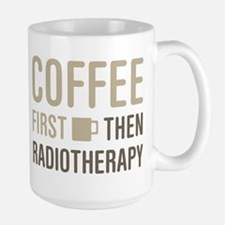 Coffee Then Radiotherapy Mugs