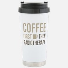 Coffee Then Radiotherap Travel Mug