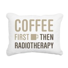 Coffee Then Radiotherapy Rectangular Canvas Pillow