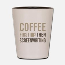 Coffee Then Screenwriting Shot Glass