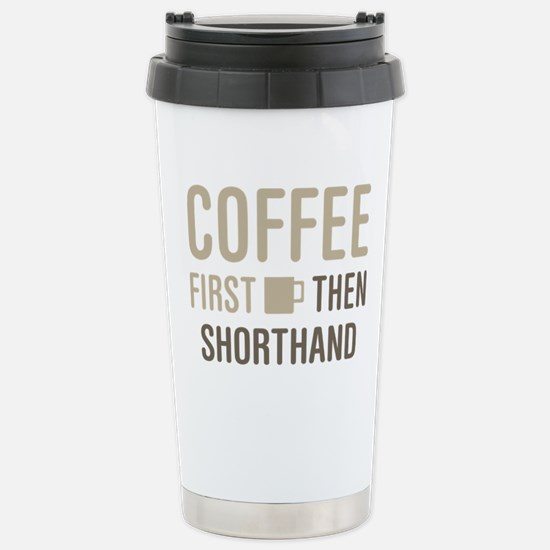 Coffee Then Shorthand Stainless Steel Travel Mug