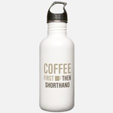 Coffee Then Shorthand Water Bottle