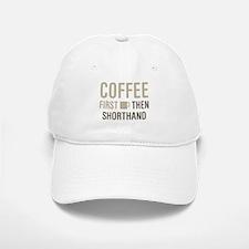 Coffee Then Shorthand Baseball Baseball Cap