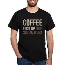 Coffee Then Social Work T-Shirt