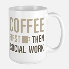 Coffee Then Social Work Mugs