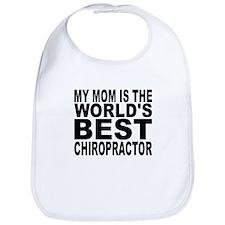 My Mom Is The Worlds Best Chiropractor Bib