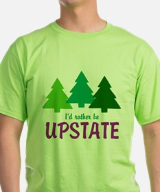 I'D RATHER BE UPSTATE T-Shirt