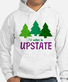 I'D RATHER BE UPSTATE Hoodie