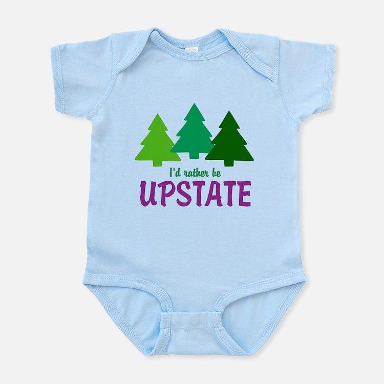 I'D RATHER BE UPSTATE Infant Bodysuit