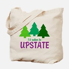 I'D RATHER BE UPSTATE Tote Bag