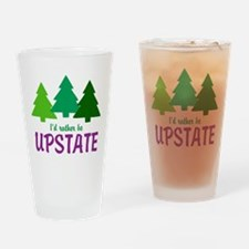 I'D RATHER BE UPSTATE Drinking Glass