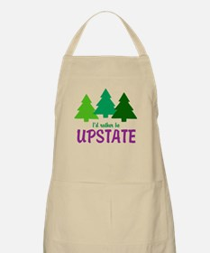 I'D RATHER BE UPSTATE Apron