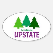 I'D RATHER BE UPSTATE Decal