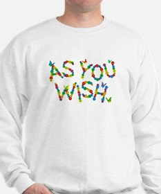 As You Wish Sweatshirt