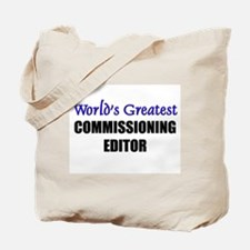 Worlds Greatest COMMISSIONING EDITOR Tote Bag