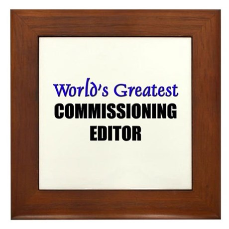 Worlds Greatest COMMISSIONING EDITOR Framed Tile