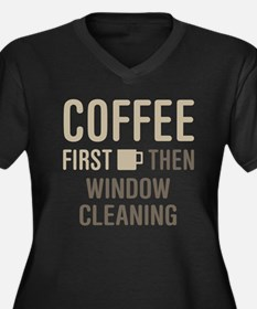 Coffee Then Window Cleaning Plus Size T-Shirt