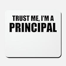 Trust Me, I'm A Principal Mousepad