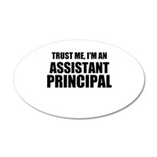 Trust Me, I'm An Assistant Principal Wall Decal