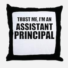 Trust Me, I'm An Assistant Principal Throw Pillow