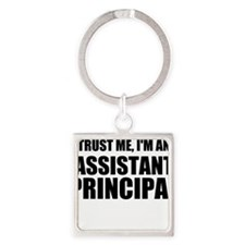 Trust Me, I'm An Assistant Principal Keychains