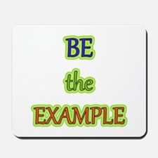 Be The Example Mousepad