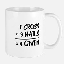 One Cross Plus Three Nails Equals Forgiven Mugs