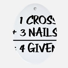 One Cross Plus Three Nails Equals Fo Oval Ornament