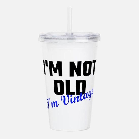 I Am Not Old I Am Vint Acrylic Double-wall Tumbler